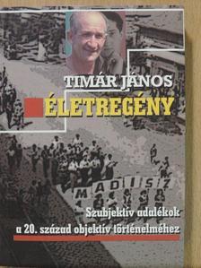 Timár János - Életregény [antikvár]