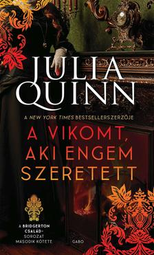 Julia Quinn - A vikomt, aki engem szeretett