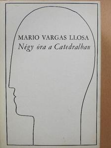 Mario Vargas Llosa - Négy óra a Catedralban [antikvár]