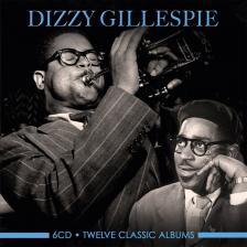 DIZZY GILLESPIE - TWELVE CLASSIC ALBUMS 6CD DIZZY GILLESPIE