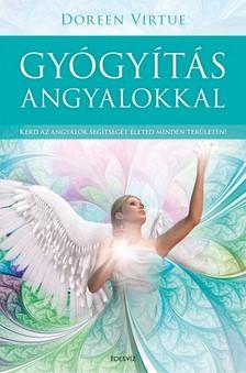 Doreen Virtue - Gyógyítás angyalokkal [eKönyv: epub, mobi]