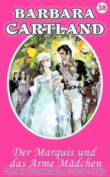 Barbara Cartland - Der Marquis und das Arme Mädchen [eKönyv: epub, mobi]