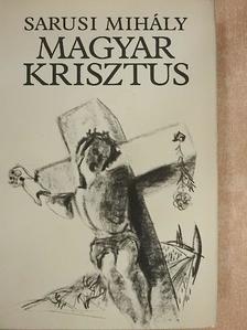 Sarusi Mihály - Magyar Krisztus [antikvár]
