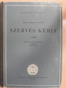 Bruckner Győző - Szerves kémia I. [antikvár]