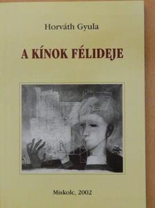 Horváth Gyula - A kínok félideje [antikvár]