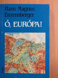 Hans Magnus Enzensberger - Ó, Európa! [antikvár]