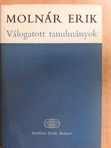 Molnár Erik - Válogatott tanulmányok [antikvár]
