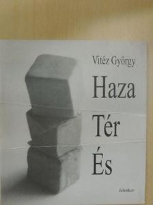 Vitéz György - Haza Tér És [antikvár]