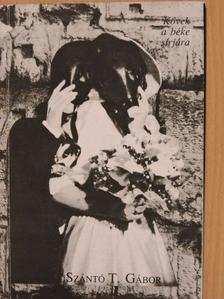 Szántó T. Gábor - Kövek a béke sírjára [antikvár]