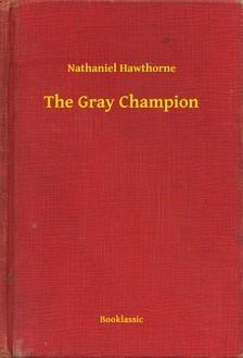 Nathaniel Hawthorne - The Gray Champion [eKönyv: epub, mobi]