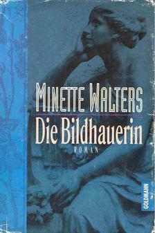 Minette Walters - Die Bildhauerin [antikvár]