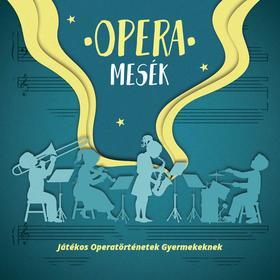 MOZART, ROSSINI - Operamesék - Játékos operatörténetek gyermekeknek (CD)