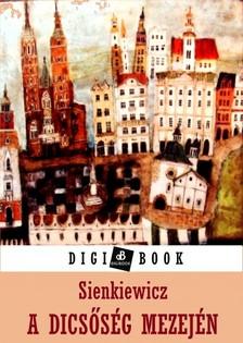 Henryk Sienkiewicz - A dicsőség mezején [eKönyv: epub, mobi]