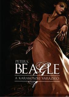 Peter S. Beagle - A KARAKOSZKI VARÁZSLÓ [antikvár]