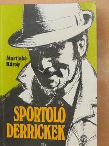 Martinkó Károly - Sportoló Derrickek [antikvár]