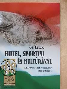 Gál László - Hittel, sporttal és kultúrával [antikvár]