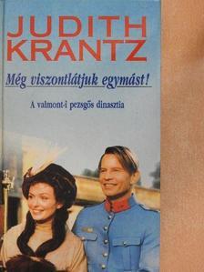 Judith Krantz - Még viszontlátjuk egymást! [antikvár]