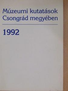 B. Nagy Katalin - Múzeumi kutatások Csongrád megyében 1992 [antikvár]