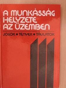 Antalovits Miklós - A munkásság helyzete az üzemben [antikvár]