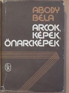 Abody Béla - Arcok, képek, önarcképek [antikvár]