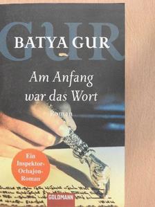 Batya Gur - Am Anfang war das Wort [antikvár]