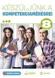 Albert Mónika, Csiszárné Kaszala Krisztina, Tóth Orsolya - Készüljünk a kompetenciamérésre! Angol nyelv 8. évfolyam