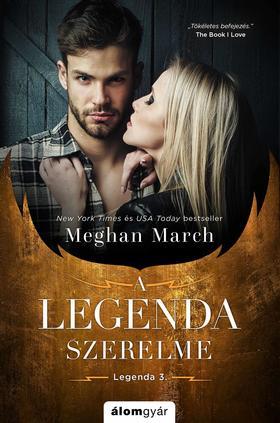 Meghan March - A Legenda szerelme