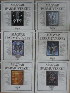 Dobó Katalin - Magyar Iparművészet 2002/1-6. [antikvár]