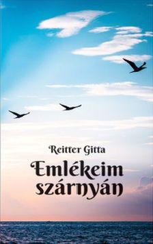 Reitter Gitta - Emlékeim szárnyán