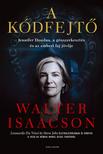 Walter Isaacson - A kódfejtő - Jennifer Doudna, a génszerkesztés és az emberi faj jövője
