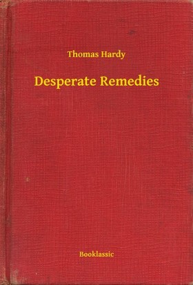Thomas Hardy - Desperate Remedies [eKönyv: epub, mobi]
