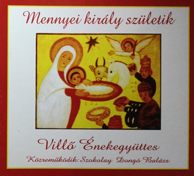 VILLŐ ÉNEKEGYÜTTES - Mennyei király születik - CD -