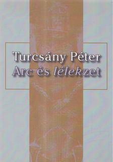 TURCSÁNY PÉTER - Arc és lélekzet (dedikált) [antikvár]