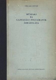 Síklaki István - Műszaki és gazdasági folyamatok ábrázolása [antikvár]