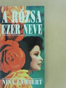 Nina Lambert - A Rózsa ezer neve [antikvár]