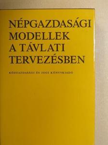 Ács Magda - Népgazdasági modellek a távlati tervezésben [antikvár]