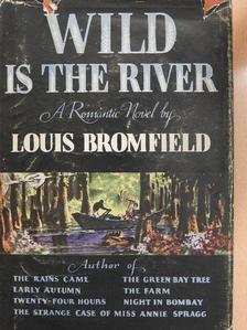 Louis Bromfield - Wild is the river [antikvár]