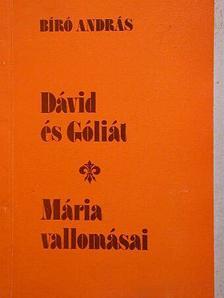 Bíró András - Dávid és Góliát/Mária vallomásai [antikvár]