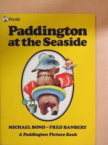 Michael Bond - Paddington at the Sea-side [antikvár]