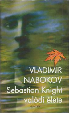 Vladimir Nabokov - Sebastian Knight valódi élete [antikvár]