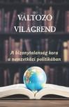 Káncz Csaba (szerk.) Agh Attila, - Változó világrend [eKönyv: epub, mobi]
