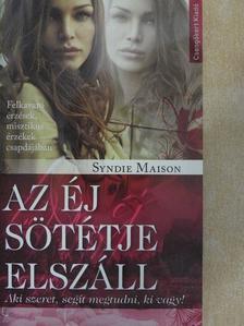 Syndie Maison - Az éj sötétje elszáll [antikvár]