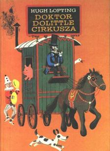 Hugh Lofting - Doktor Dolittle cirkusza [antikvár]