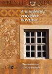 Szerkesztette: Osztroluczky Sarolta - A mindenség ernyőjére kivetítve