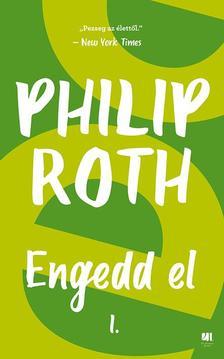 Philip Roth - Engedd el