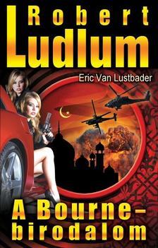 ROBERT LUDLUM - ERIC VAN LUSTBADER - A BOURNE-BIRODALOM
