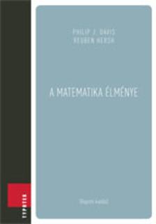 PHILIP J. DAVIS, REUBEN HERSH - A matematika élménye [eKönyv: pdf]