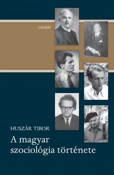 Huszár Tibor - A magyar szociológia története