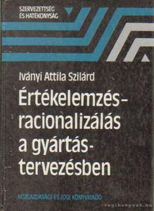 Iványi Attila Szilárd - Értékelemzés-racionalizálás a gyártás tervezésben [antikvár]