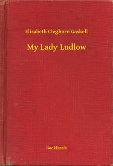 Cleghorn Gaskell Elizabeth - My Lady Ludlow [eKönyv: epub, mobi]